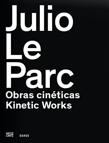 9783775736916: Julio Le Parc: Kinetic Works