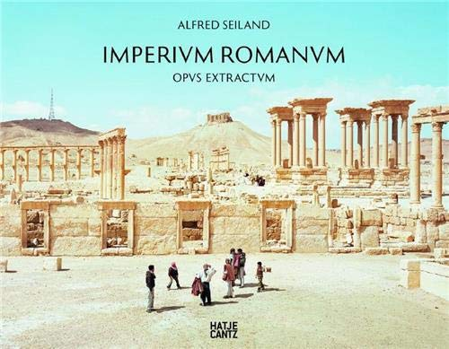 9783775736992: Alfred Seiland: Imperium Romanum Opus Extractum