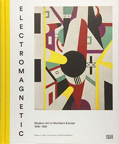 Modern Art in Northern Europe, 1918-1931: Electromagnetic