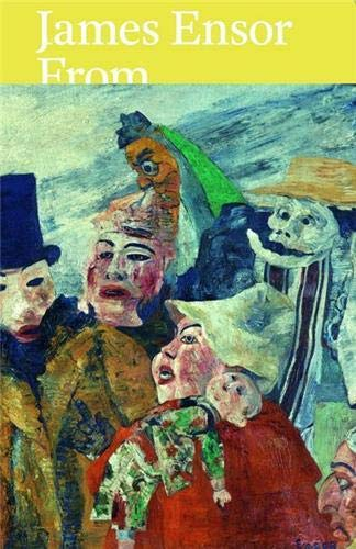 James Ensor: From the Royal Museum of Fine Arts Antwerp and Swiss Collections: Nina Zimmer, ...