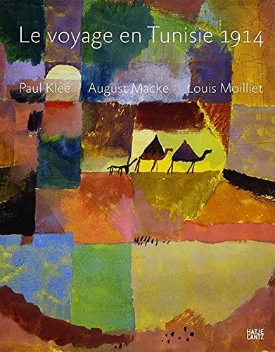 9783775737616: Paul Klee, August Macke, Louis Moilliet : Le voyage en Tunisie 1914