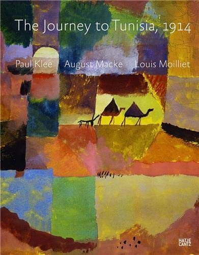 9783775737630: The Journey to Tunisia 1914: Paul Klee, August Macke, Louis Moilliet