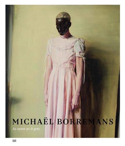 9783775737715: Michael Borremans As Sweet as it Gets (Expo Bozar)