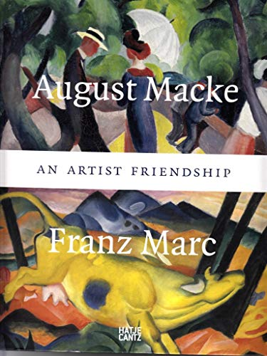 9783775738835: August Macke & Franz Marc: An Artist Friendship