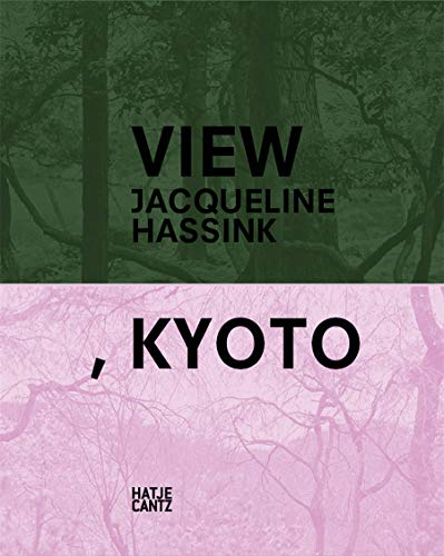 View, Kyoto: On Japanese Gardens and Temples: Jacqueline Hassink