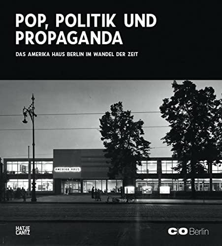 9783775739498: The America House Berlin Pop, Politics, and Propaganda