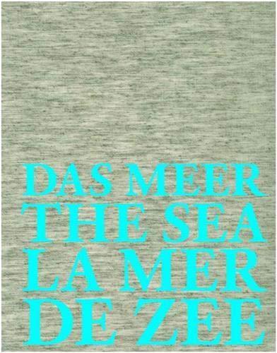 9783775739535: Das Meer The Sea La Mer De Zee: Hommage à Jan Hoet