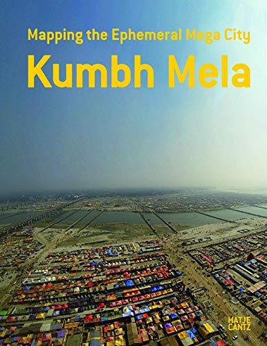 9783775739900: Kumbh Mela : Mapping the Ephemeral MEGACITY
