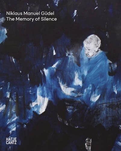 Niklaus Manuel Güdel: The Memory of Silence: Yves Guignard