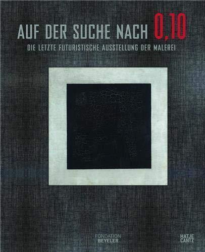 """Auf der Suche nach""""0,10 - Die letzte futuristische Ausstellung der Malerei"""": Matthew ..."""