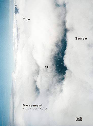 9783775740654: The Sense of Movement: When Artists Travel