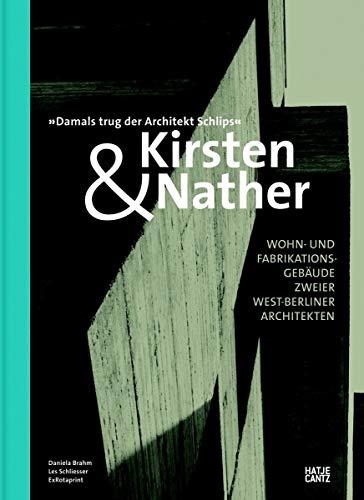 9783775740685: Kirsten & Nather - Wohn- Und Fabrikationsgebaude Zweier West-Berliner Architekten /Allemand