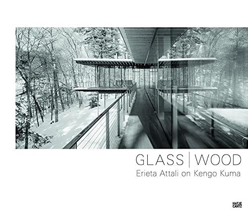 Glass / Wood: Erieta Attali on Kengo Kuma: Kengo Kuma, Erieta Attali