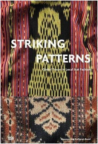 Striking Patterns: Global Traces in Local Ikat Fashion: Von Wyss-giacosa, Paola