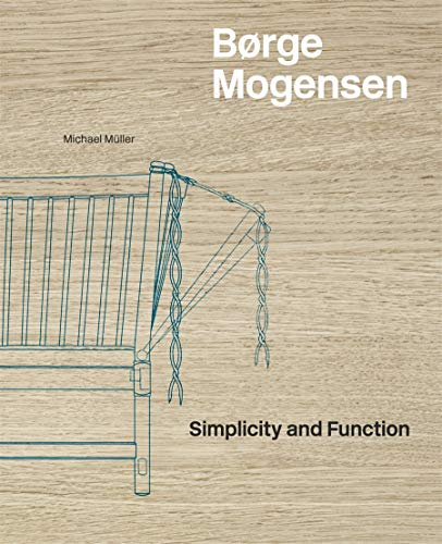 Borge Mogensen - Simplicity and Function: Muller, Michael