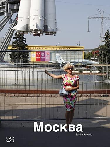 Sandra Ratkovic: Moskau Moscow Mockba: Wladimir Kaminer