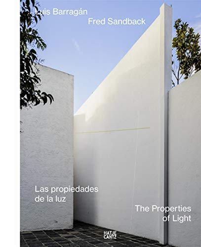 Luis Barragán/Fred Sandback: The Properties of Light: Zanco, Federica; Usabiaga,