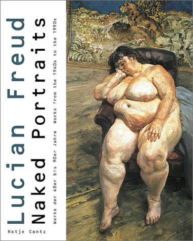 9783775790437: Lucian Freud. Naked Portraits. Works From the 1940s to the 1990s