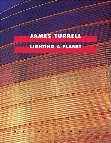 James Turrell: Lighting A Planet (Cantz)