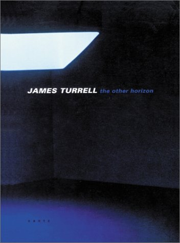 James Turrell: The Other Horizon: Daniel Birnbaum/ etc./ Georges Didi-Hubermann/ et al
