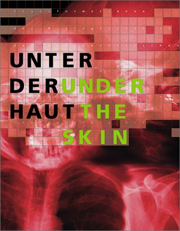 9783775790710: Under the Skin: Biological Transformations in Contemporary Art