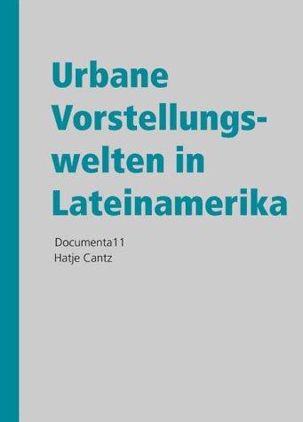 Urban Imaginaires from Latin America : Documenta 11: Silva, Armando - Editor