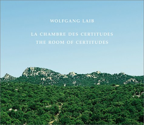 Wolfgang Laib: The Room Of Certitudes (9783775790956) by Guy Tosatto; Wolfgang Laib