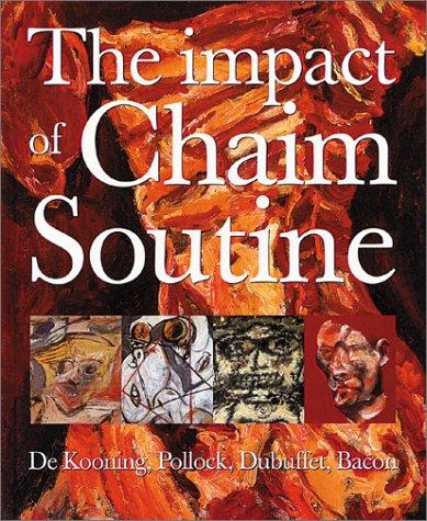 9783775791038: Impact of Chaim Soutine: De Kooning, Pollock, Dubuffet, Francis Bacon, The