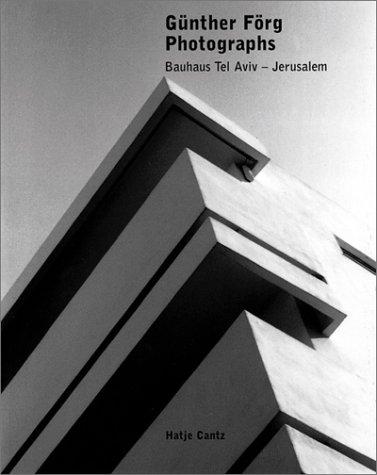 9783775791144: Gunter Forg Photographs : Bauhaus Tel Aviv-Jerusalem