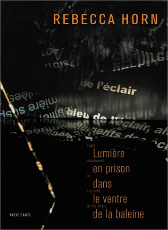 9783775791366: Rebecca Horn: Light Imprisoned in the Belly of a Whale (French Edition)
