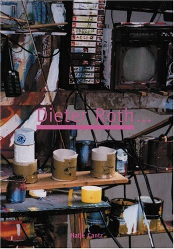 Dieter Roth. Here and there: Roth, Dieter