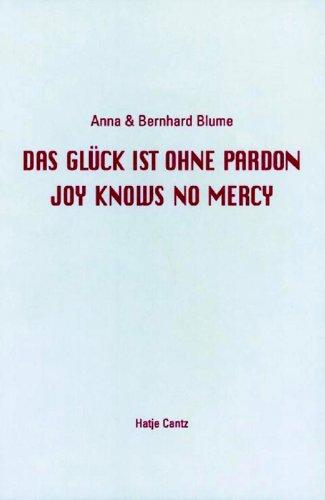 9783775791533: Anna & Bernhard Blume: Das Gluck Ist Ohne Pardon/Joy Knows No Mercy : Polaroids