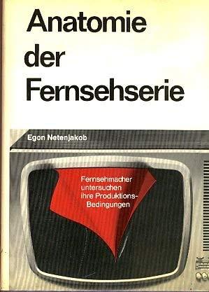 9783775808996: Anatomie der Fernsehserie: Fernsehmacher untersuchen ihre Produktionsbedingungen (German Edition)