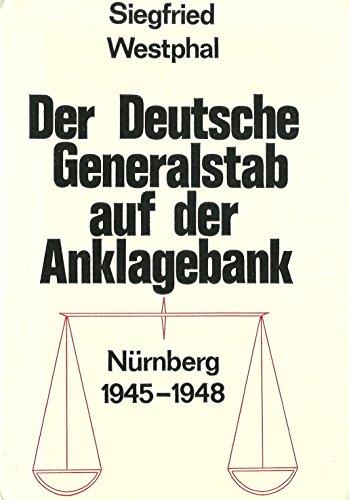 9783775809467: Der Deutsche Generalstab auf der Anklagebank: Nürnberg 1945-1948