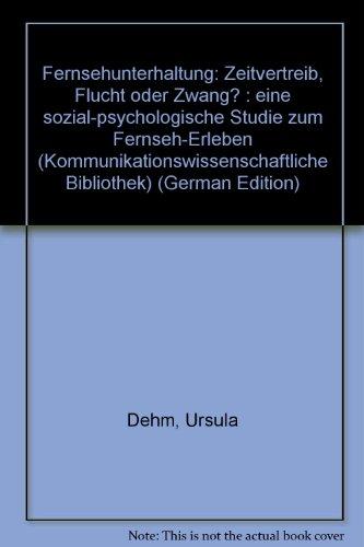 9783775810852: Fernsehunterhaltung: Zeitvertreib, Flucht oder Zwang? Eine sozialpsychologische Studie zum Fernseh-Erleben.