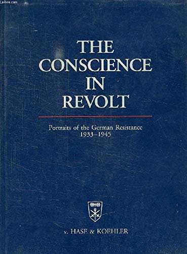 The Conscience in Revolt: Portraits of the German Resistance 1933-1945: Leber, Annedore;Bracher, ...