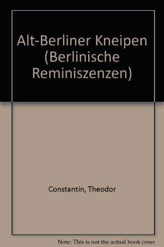 9783775902922: Alt-Berliner Kneipen (Berlinische Reminiszenzen) (German Edition)