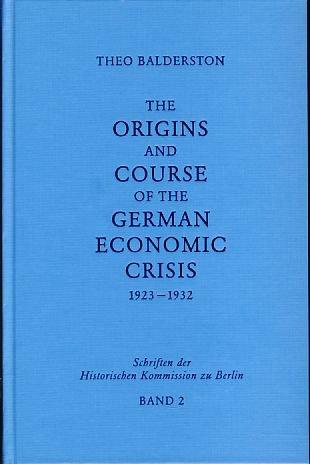 9783775903370: The origins and course of the German economic crisis: November 1923 to May 1932 (Schriften der Historischen Kommission zu Berlin)