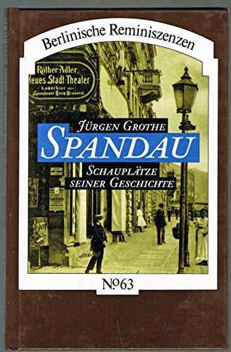 9783775903561: Spandau: Schauplätze seiner Geschichte (Berlinische Reminiszenzen)