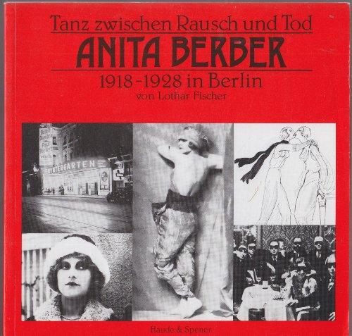 9783775904100: Tanz zwischen Rausch und Tod. Anita Berber 1918-1928 in Berlin