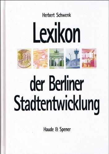 9783775904728: Lexikon der Berliner Stadtentwicklung