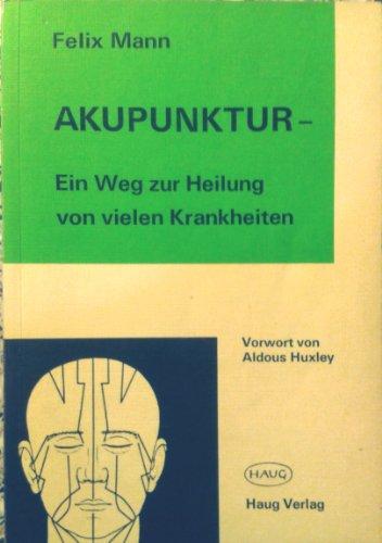 9783776003635: Akupunktur - Ein Weg zur Heilung von vielen Krankheiten