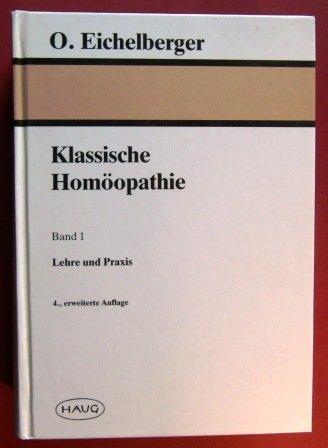 9783776003710: Klassische Homöopathie, Band 1: Lehre und Praxis