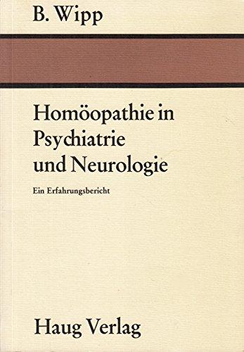 9783776004267: Homöopathie in Psychatrie und Neurologie. Ein Erfahrungsbericht (Livre en allemand)