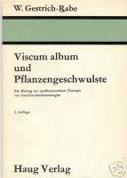 Viscum album und Pflanzengeschwulste. Ein Beitrag zur: Gestrich-Rabe, Werner:
