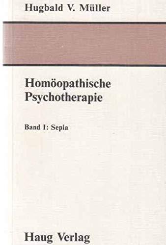 9783776008999: Homöopathische Psychotherapie I. Sepia