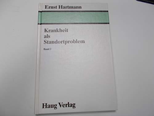 Krankheit als Standortproblem. Band 2: Ernst Hartmann