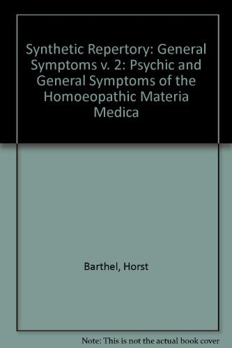 Synthetic Repertory: Psychic and General Symptoms of: Barthel, Horst, M.D.