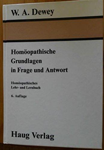 9783776009675: Homöopathische Grundlagen in Frage und Antwort. Homöopathisches Lehr- und Lernbuch