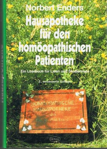 9783776009743: Hausapotheke für den homöopathischen Patienten. Ein Lesebuch für Laien und Studierende